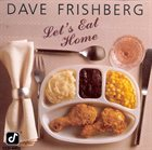 DAVE FRISHBERG Let's Eat Home album cover