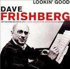 DAVE FRISHBERG Lookin' Good album cover
