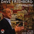 DAVE FRISHBERG Retromania : Dave Frishberg at the Jazz Bakery album cover