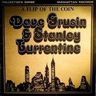 DAVE GRUSIN Dave Grusin & Stanley Turrentine ‎: A Flip Of The Coin album cover