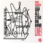 DAVE GRUSIN GRP All-Star Big Band Live album cover