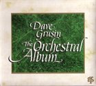 DAVE GRUSIN The Orchestral Album album cover