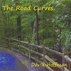 DAVE HOFFMAN The Road Curves album cover