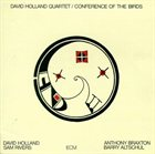 DAVE HOLLAND David Holland Quartet ‎: Conference Of The Birds album cover