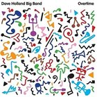 DAVE HOLLAND Dave Holland Big Band: Overtime album cover