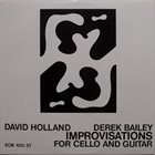 DAVE HOLLAND Improvisations for Cello and Guitar (with  Derek Bailey) album cover