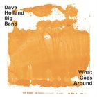 DAVE HOLLAND What Goes Around Album Cover