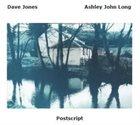 DAVE JONES Dave Jones / Ashley John Long : Postscript album cover