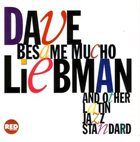 DAVE LIEBMAN Besame Mucho And Other Latin Jazz Standards album cover