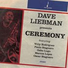 DAVE LIEBMAN Ceremony album cover