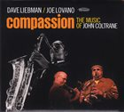 DAVE LIEBMAN Dave Liebman / Joe Lovano : Compassion - The Music Of John Coltrane album cover