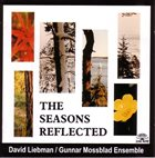 DAVE LIEBMAN David Liebman / Gunnar Mossblad Ensemble : The Seasons Reflected album cover