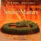 DAVE LIEBMAN David Liebman, Mike Gerber ‎: Souls & Masters album cover