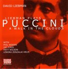 DAVE LIEBMAN Liebman Plays Puccini - A Walk In The Clouds album cover