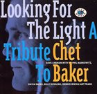 DAVE LIEBMAN Looking For The Light: A Tribute To Chet Baker album cover