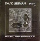 DAVE LIEBMAN Solo - Memories, Dreams and Reflections album cover