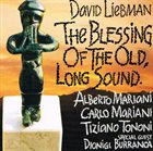 DAVE LIEBMAN The Blessing of the Old, Long Sound album cover