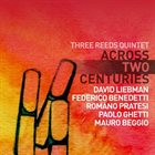 DAVE LIEBMAN Three Reeds Quintet : Across Two Centuries album cover