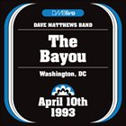DAVE MATTHEWS BAND 1993-04-10: DMBLive: The Bayou, Washington, DC, USA album cover