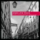 DAVE MATTHEWS BAND 2007-05-27: DMB Live Trax, Volume 10: Pavilion Atlantico, Lisbon, Portugal album cover