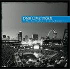 DAVE MATTHEWS BAND 2008-06-07: DMB Live Trax, Volume 13: Busch Stadium, St. Louis, MO, USA album cover