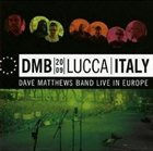 DAVE MATTHEWS BAND DMB 2009 Live in Europe: Lucca, Italy album cover