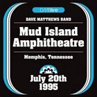 DAVE MATTHEWS BAND DMBlive: Mud Island Amphitheatre - Memphis, Tennessee - July 20th 1995 album cover