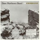 DAVE MATTHEWS BAND Live at Red Rocks 8.15.95 album cover