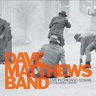 DAVE MATTHEWS BAND Live in Chicago 12.19.98 album cover