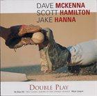 DAVE MCKENNA Dave McKenna, Scott Hamilton, Jake Hanna : Double Play album cover