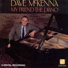 DAVE MCKENNA My Friend The Piano album cover
