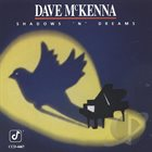 DAVE MCKENNA Shadows 'N Dreams album cover