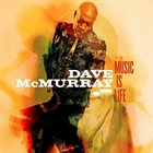 DAVE MCMURRAY Music Is Life album cover