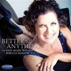 DAVE MILLER Better Than Anything (With Rebecca Dumaine) album cover
