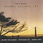 DAVE MILLER Orange Colored Sky album cover