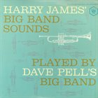 DAVE PELL Dave Pell Plays Harry James' Big Band Sounds album cover