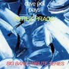 DAVE PELL Dave Pell Plays Perez Prado album cover