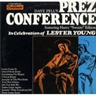 DAVE PELL Dave Pell Featuring Harry Edison : Dave Pell's Prez Conference album cover