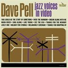 DAVE PELL Jazz Voices In Video album cover