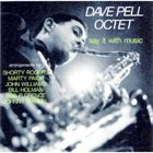 DAVE PELL Say It With Music album cover