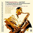 DAVE PELL The Dave Pell Octet Plays Irving Berlin, Rodgers & Hart and Burke & Van Heusen. The Complete Trend & Kapp Recordings 1953-1956 album cover