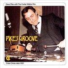 DAVE PIKE Dave Pike with The Cedar Walton Trio : Pike's Groove album cover