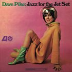 DAVE PIKE Jazz for the Jet Set album cover