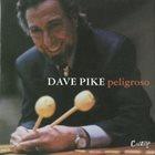 DAVE PIKE Peligroso album cover