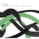DAVE REMPIS Dave Rempis, Tomeka Reid, Joshua Abrams : Ithra album cover