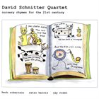 DAVE SCHNITTER Nursery Rhymes for the 21st Century album cover