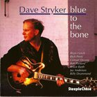 DAVE STRYKER Blue to the Bone album cover