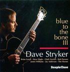 DAVE STRYKER Blue to the Bone III album cover