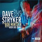 DAVE STRYKER Dave Stryker with Bob Mintzer and WDR Big Band : Blue Soul album cover