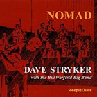 DAVE STRYKER Dave Stryker With The Bill Warfield Big Band : Nomad album cover